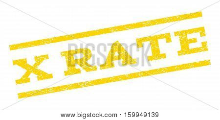 X Rate watermark stamp. Text caption between parallel lines with grunge design style. Rubber seal stamp with dust texture. Vector yellow color ink imprint on a white background.