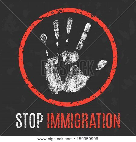 Conceptual vector illustration. Social problems of humanity. Stop immigration.