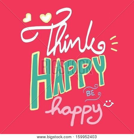 Think happy be happy word lettering cute illustration on pink bankground