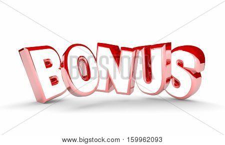 Bonus Extra Added Free Value Feature Word 3d Illustration