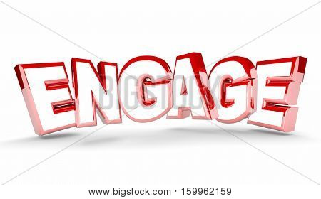 Engage Join Interact Get Involved Word 3d Illustration