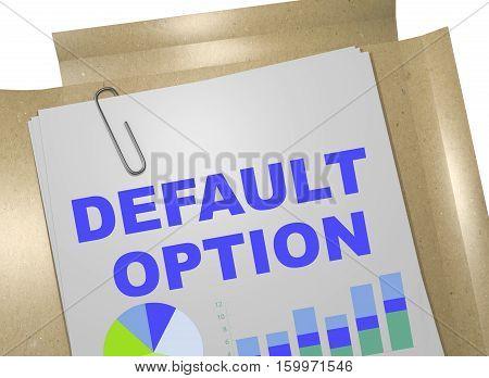 Default Option - Business Concept