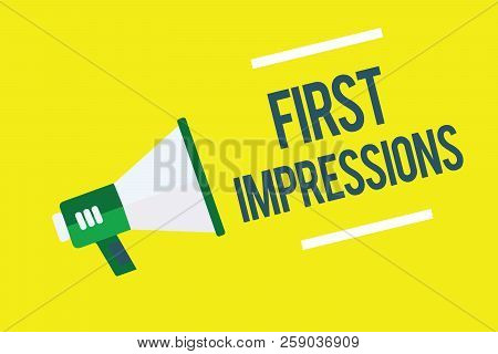 Writing Note Showing First Impressions. Business Photo Showcasing What A Person Thinks Of You When T
