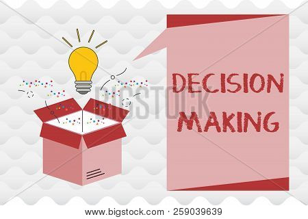 Handwriting Text Decision Making. Concept Meaning The Act Of Deciding Between Two Or More Possibilit