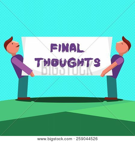 Text Sign Showing Final Thoughts. Conceptual Photo Conclusion Last Analysis Recommendations Finale O