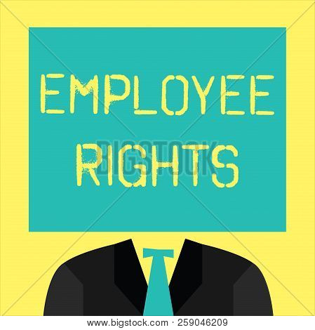 Text sign showing Employee Rights. Conceptual photo All employees have basic rights in their own workplace poster