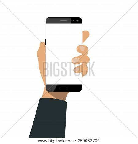 Hand Holds A Smartphone With Blank White Screen. Using Mobile Smart Phone In Flat Design. Vector Ill
