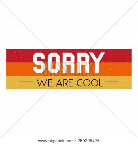 aa68d54dee Slogan Sorry Cool Phrase Graphic Vector Print Fashion Lettering Calligraphy