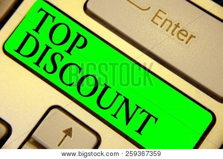 Text Sign Showing Top Discount. Conceptual Photo Best Price Guaranteed Hot Items Crazy Sale Promotio