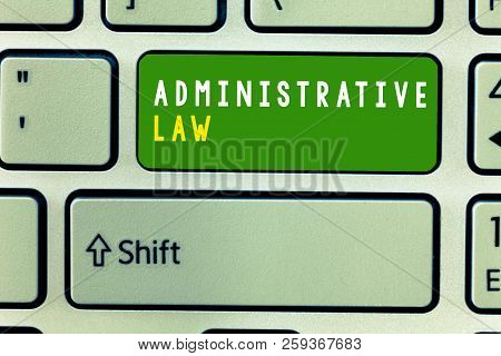 Handwriting Text Administrative Law. Concept Meaning Body Of Rules Regulations Orders Created By A G