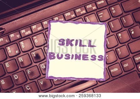 Handwriting Text Skill Business. Concept Meaning Ability To Handle Business Venture Intellectual Exp
