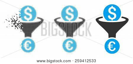 Dollar Euro Conversion Funnel Icon In Dispersed, Dotted Halftone And Solid Variants. Pixels Are Arra