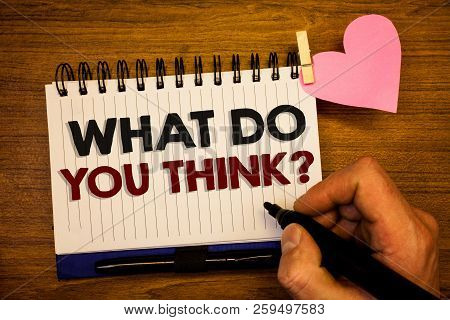 Conceptual Hand Writing Showing What Do You Think Question. Business Photo Text Opinion Sentiments C