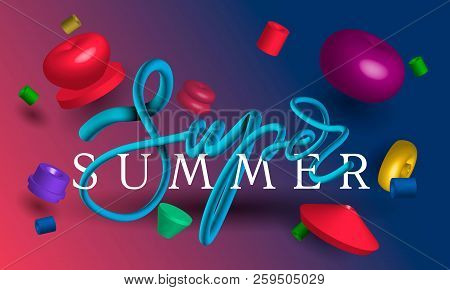 Set Of 3d Realistic Geometric Shapes With Text Super Summer In Paper Art Style And Calligraphic Text