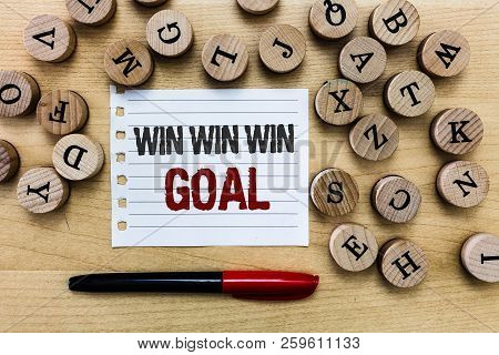 Word Writing Text Win Win Win Goal. Business Concept For Approach That Aims To Satisfy All Parties I