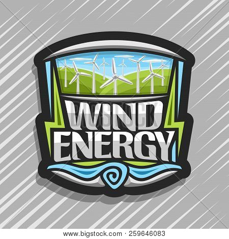 Vector Logo For Wind Energy, Creative Icon With Many Rotating Turbines On Green Summer Hills And Blu