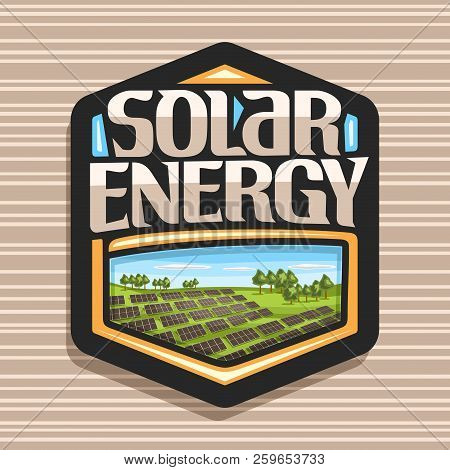Vector Logo For Solar Energy, Dark Hexagonal Sticker With Many Photovoltaic Panels On Summer Hills W