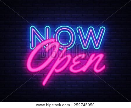 Now Open Neon Text Vector Design Template. Now Open Neon Logo, Light Banner Design Element Colorful
