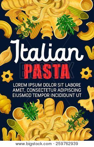 Italian Pasta And Macaroni, Traditional Food Of Mediterranean Cuisine. Spaghetti, Penne And Farfalle