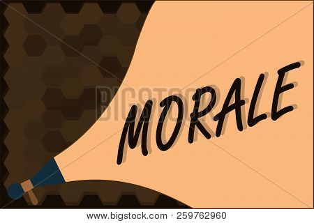 Handwriting text Morale. Concept meaning enthusiasm and discipline of person or group at particular time poster