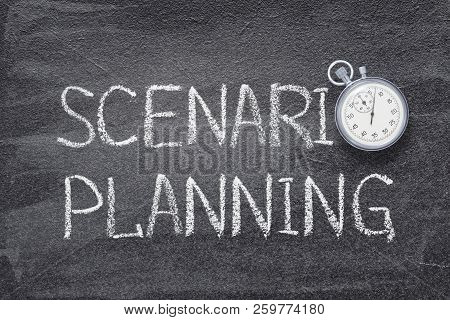 Scenario Planning Phrase Written On Chalkboard With Vintage Stopwatch Used Instead Of O