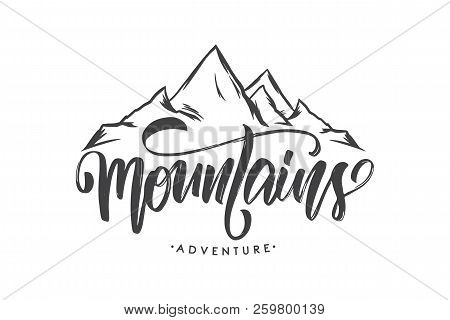 Vector Illustration: Brush Lettering Compositionof Mountains Adventure With Hand Drawn Peaks Of Moun