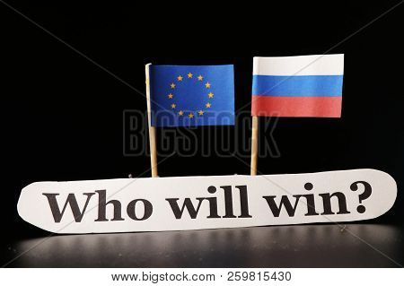 Who Will Win In This Global Trade War. One Side Russia And Second European Union Who Give More And M