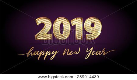 Golden Luxury Text 2019 Happy New Year. Gold Festive Numbers Design With Diamonds Texture. Gold Shin