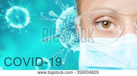 2019-ncov. Young Specialist Doctor In Protective Mask And Eyeglasses On Coronavirus Background. Outb