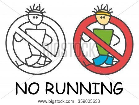 Funny Vector Runner Stick Man In Children's Style. No Run Sign Red Prohibition. Stop Symbol. Prohibi