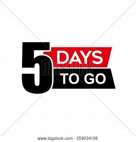 Number 5 Of Days To Go. Collection Badges Sale, Landing Page, Banner.vector Illustration. Countdown