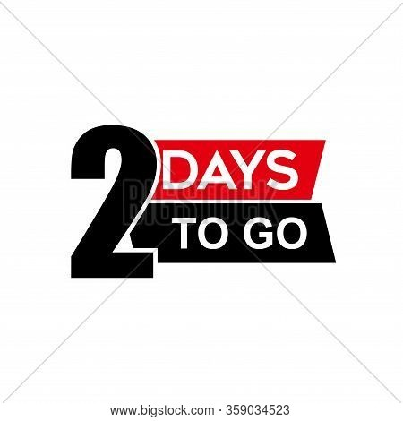Number 2 Of Days To Go. Collection Badges Sale, Landing Page, Banner.vector Illustration. Countdown