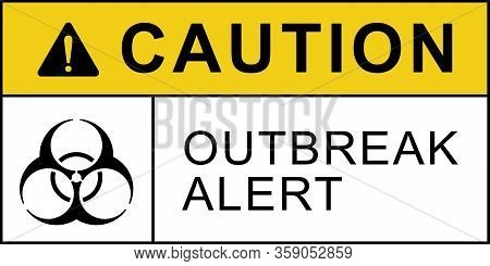 Biohazard Warning Quarantine Outbreak Alert Poster. Biohazard Caution Signs. No Entry. Disease Preve