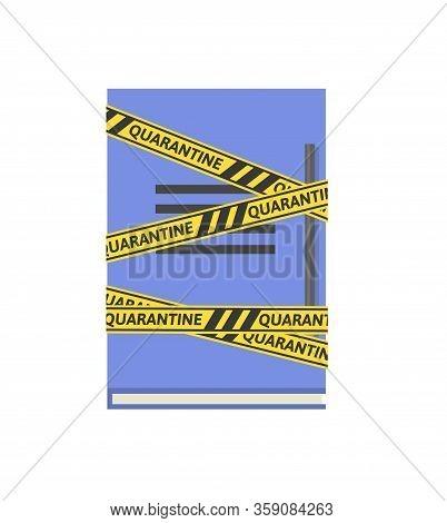 Yellow-black Barricade Tape With Quarantine Word Wrapped Around A Notebook. Coronavirus Self-isolati