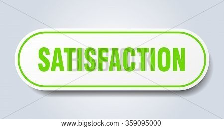 Satisfaction Sign. Satisfaction Rounded Green Sticker. Satisfaction