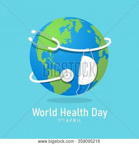 World Health Day Banner With Stethoscope And Mask Around The Globe World Sign Vector Design