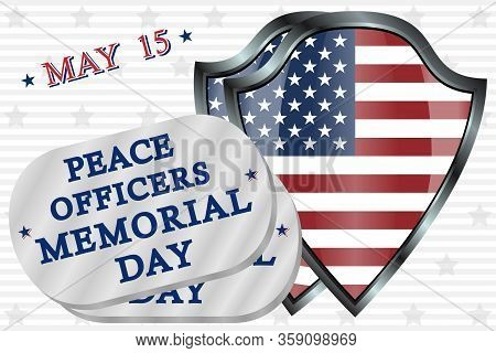 Dog Tags With Text Peace Officers Memorial Day On The Background Of The American Flag, Spring May 15