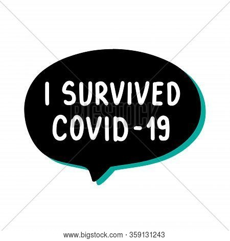 I Survived Infection Hand Drawn Vector Illustration Speech Bubble In Cartoon Comic Style Covid-19 Co