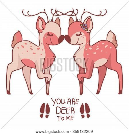 Pink Kawaii Cartoon You Are Deer To Me Romantic Text Animal Illustration. Cute Girly Doe With Antler