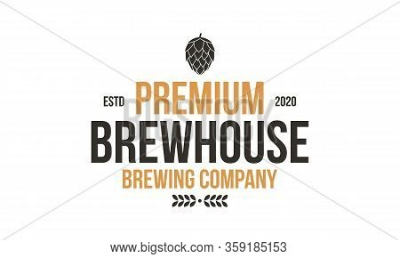 Brewery Vintage Logo Design. Brewhouse Logo Template With Brew Hop. Vintage Poster For Beer House, B