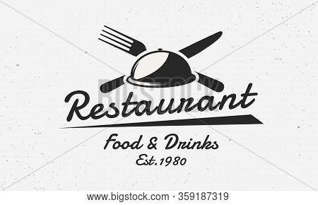 Restaurant, Kitchen, Cooking Logo Or Poster. Restaurant Vintage Label Template With Knife, Fork And