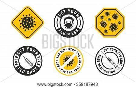 Vector Set Of 6 Flu Signs, Stickers, Badges And Logos. Warning Virus, Stop The Virus, Flu Shot, Free