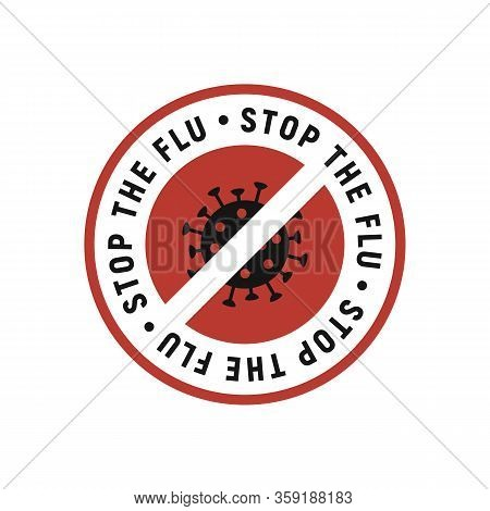 Stop The Flu Label, Sticker, Logo With Virus Icon Isolated On White Background. Flu Logo, Sticker De