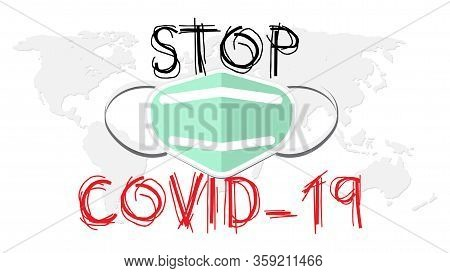 Stop Covid-19 Concept Red Protective Mask On World Map With Stop Covid-19 Sign Vector Illustration.