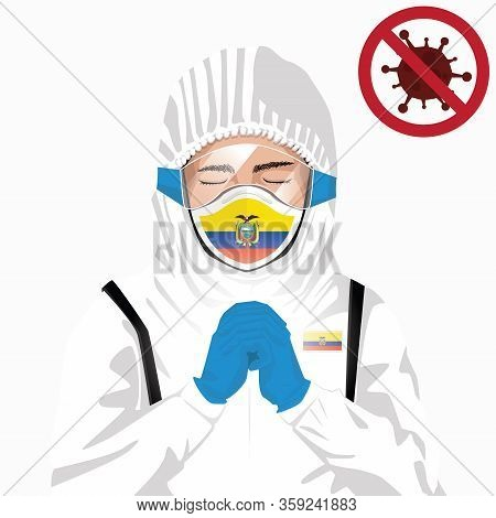 Covid-19 Or Coronavirus Concept. Ecuadorian Medical Staff Wearing Mask In Protective Clothing And Pr
