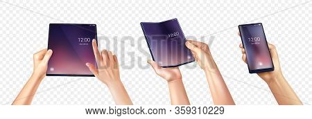 Foldable Smartphone Set Of Realistic Images With Various Fugures Of Human Hands Hold Folding Touchsc