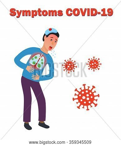 Symptoms Of Novel Coronavirus 2019-ncov Covid-19 Infected Male On White Background.