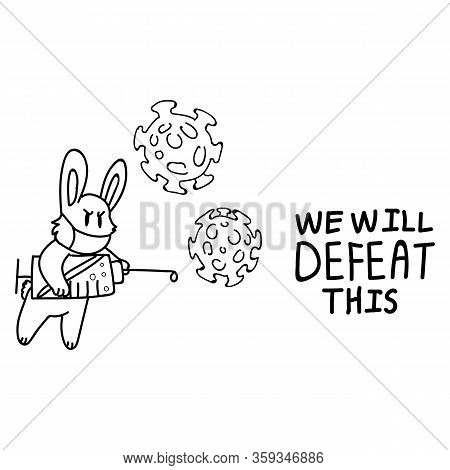 Corona Virus Crisis We Will Defeat This Monochrome Lineart. Covid 19 Infographic For Cute Bunny And