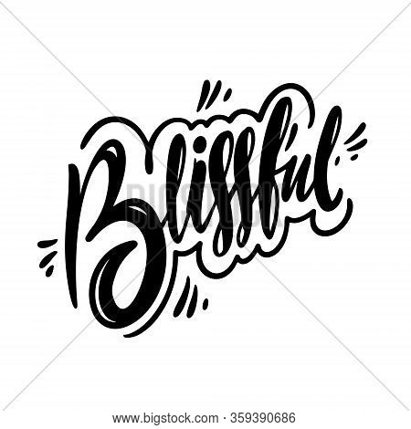 Blissful Word. Modern Calligraphy. Black Color. Vector Illustration. Isolated On White Background.