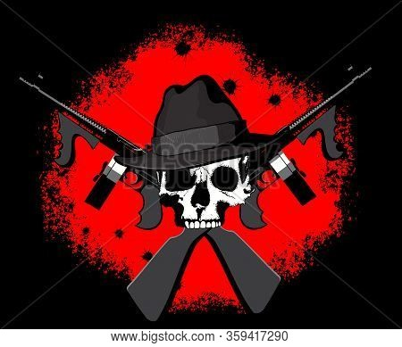 Mafioso Skull In Fedors Hat With Two Crossed Tommy Assault Rifles On A Blood-red And Black Backgroun